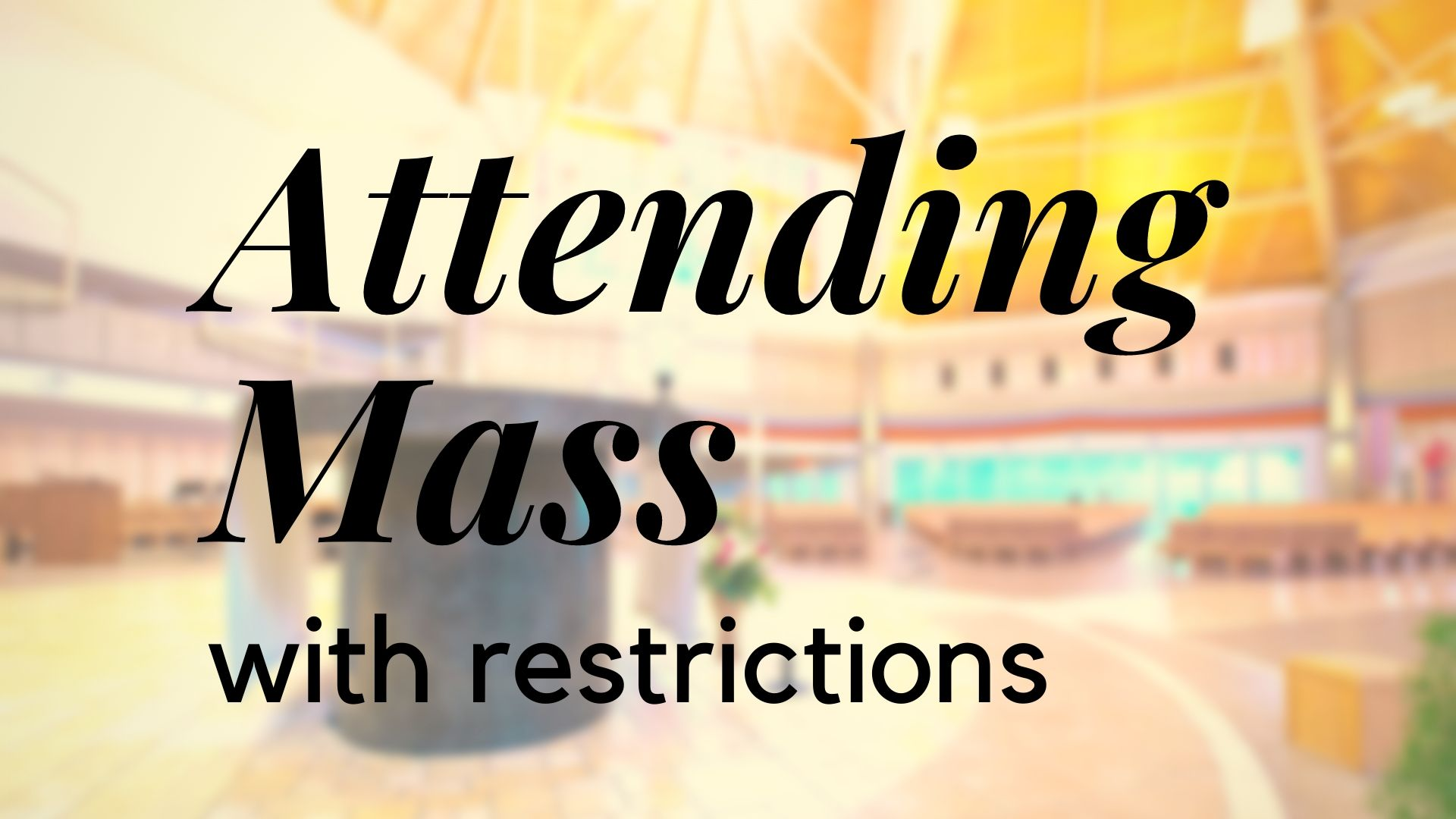 Attending Mass with restrictions