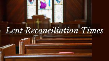 Lent Reconciliation (Confession) Times 2018